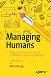Managing Humans: Biting and Humorous Tales of a