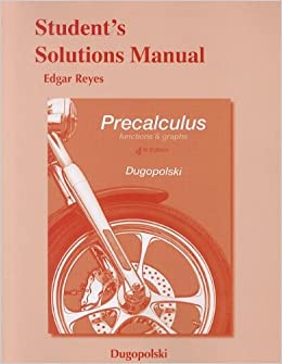 Student's Solutions Manual for Precalculus: Functions and Graphs