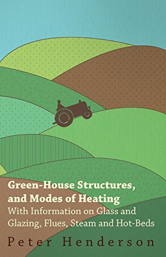 green-house-structures-and-modes-of-heating-with-information-on-glass-and-glazing-flues-steam-and-ho