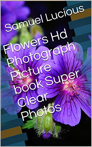 (Flowers Hd Photograph Picture book Super Clear)