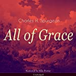 All of Grace | Charles H. Spurgeon