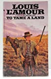 To Tame a Land, Louis L'Amour, 055325328X