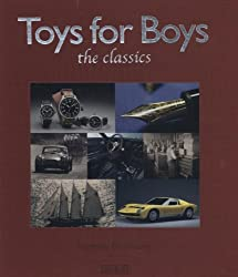 Toys for Boys: The Classics