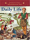 Daily Life (Changing Times: The Renaissance Era)