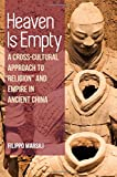 "Filippo Marsili, ""Heaven Is Empty: A Cross-Cultural Approach to 'Religion' and Empire in Ancient China"" (SUNY Press, 2018)"