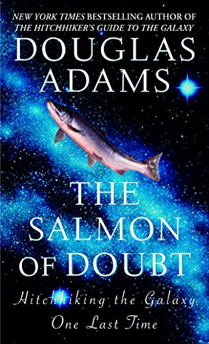 The Salmon of Doubt (Hitchhiker's Guide to the Galaxy) (Douglas Adams Hitchhikers Guide To The Galaxy Series)