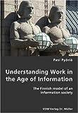 Understanding Work in the Age of Information, Pasi Pyöriä, 3836416565