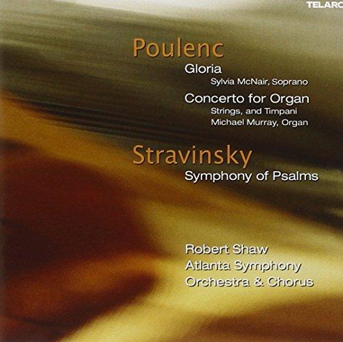 Poulenc: Gloria; Concerto for Organ / Stravinsky: Symphony of Psalms