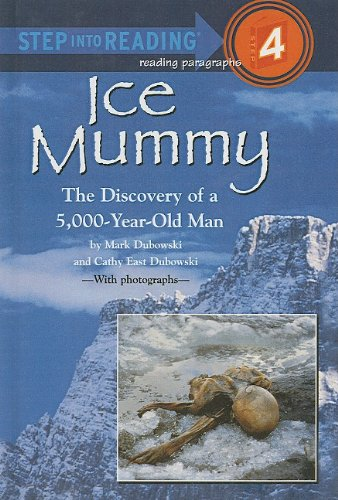 Ice Mummy (Ice Mummy: The Discovery of a 5,000-Year-Old Man (Step Into Reading: A Step 4 Book))