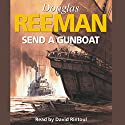 Send a Gunboat Audiobook by Douglas Reeman Narrated by David Rintoul