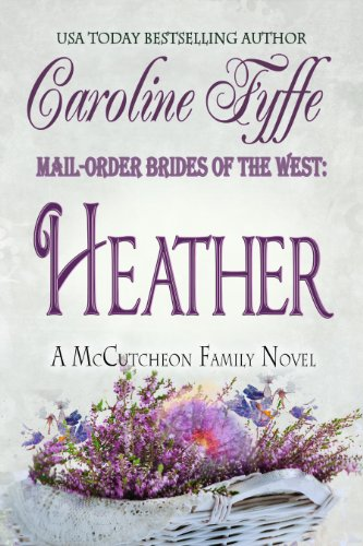 (Mail-Order Brides of the West: Heather (McCutcheon Family Series Book 4))