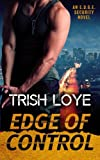Edge of Control: An E.D.G.E. Security Novel (Volume 1) by  Trish Loye in stock, buy online here