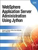 WebSphere Application Server Administration Using Jython (paperback) (IBM Press)