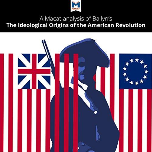 ideological origins of american revolution essay In bernard bailyn's work, the ideological origins of the american revolution,   american revolution impact essay the ideals of the american revolution were.