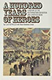 img - for A Hundred Years of Heroes: A History of the Southwestern Exposition and Livestock Show (Chisholm Trail Series) book / textbook / text book