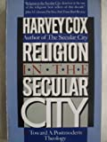 Religion in the Secular City, Harvey Cox, 067152805X