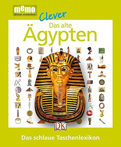 memo Clever. Das alte Ägypten: Das schlaue Taschenlexikon