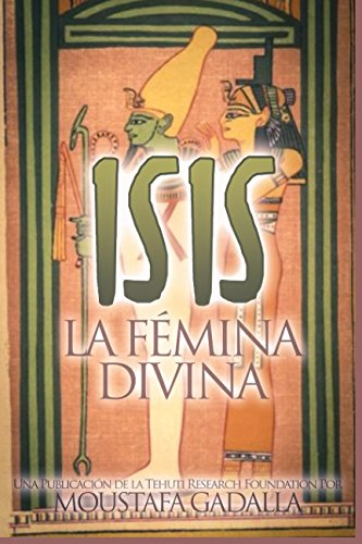 Isis : La Femina Divina (Spanish Edition) [Moustafa Gadalla] (Tapa Blanda)