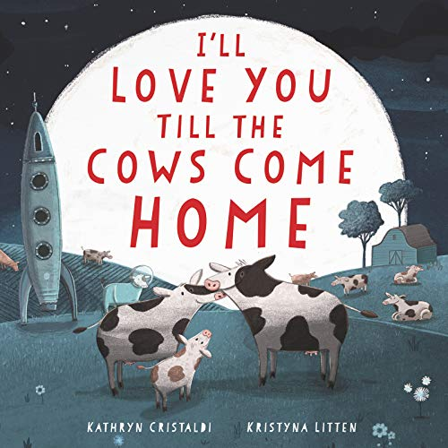 Book Cover: I'll Love You Till the Cows Come Home Board Book