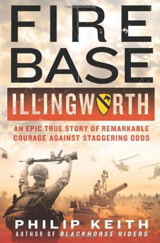Trooper Base - Fire Base Illingworth: An Epic True Story of Remarkable Courage Against Staggering Odds