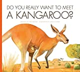 img - for Do You Really Want to Meet a Kangaroo? by Cari Meister (2015-07-06) book / textbook / text book