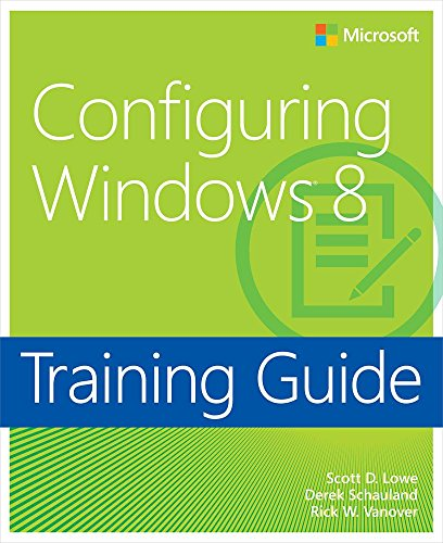 Training Guide Configuring Windows 8 (MCSA) (Microsoft Press Training Guide) Pdf