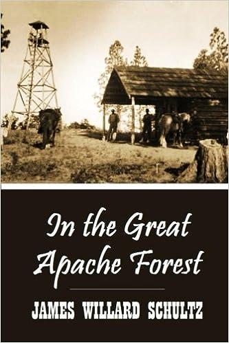In the Great Apache Forest: James Willard Schultz