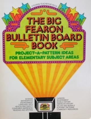 The Big Fearon Bulletin Board Book: Project-a-pattern Ideas For Elementary Subject Areas by Ken Burke (1978-01-01)
