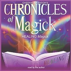 Chronicles of Magick: Healing Magick