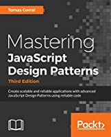 Mastering JavaScript Design Patterns, 3rd Edition Front Cover
