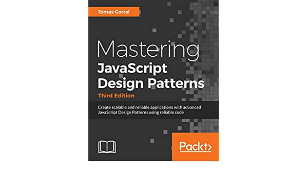 Amazon Mastering JavaScript Design Patterns Third Edition Enchanting Javascript Design Patterns