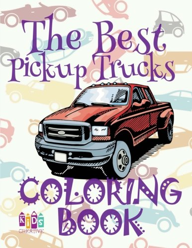 The Best Pickup Trucks   Coloring Book Cars   Coloring Book 5 Year Old    Coloring Book Enfants  2018 Coloring Book        Book The Best Pickup Trucks  Volume 1
