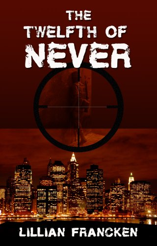 The Twelfth Of Never: A suspense thriller by [Francken, Lillian]