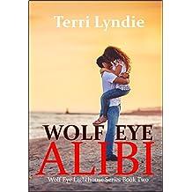 Wolf Eye Alibi (Wolf Eye Lighthouse Series Book 2)
