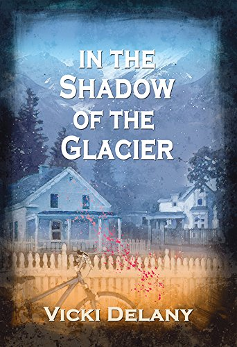 Read Online In the Shadow of the Glacier: A Constable Molly Smith Mystery (Constable Molly Smith Novels) pdf epub