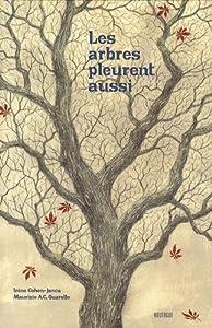 """Afficher """"Les arbres pleurent aussi"""""""