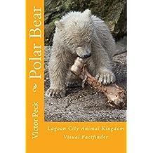 Polar Bear: Lagoon City Animal Kingdom Factfinder