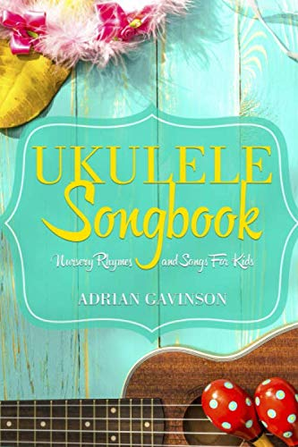 Ukulele Songbook: Nursery Rhymes and Songs For Kids (Rock Songs For Dummies)