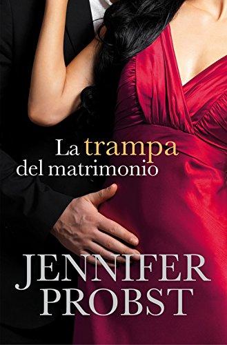 La trampa del matrimonio (Casarse con un millonario 2) por Jennifer Probst,Ana Isabel Domínguez Palomo;María del Mar Rodríguez Barrena;