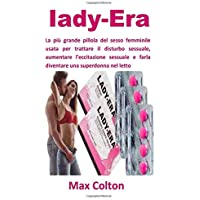 Iady Era: La più grande pillola del sesso femminile usata per trattare il disturbo sessuale, aumentare l'eccitazione sessuale e farla diventare una superdonna nel letto