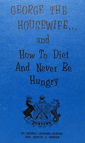 George the housewife; and,: How to diet and never be hungry,