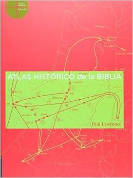 Atlas historico de la biblia/ The Lion Atlas of Bible History