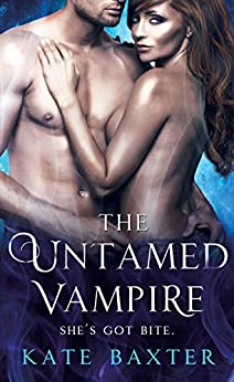 The Untamed Vampire (Last True Vampire series) by [Baxter, Kate]