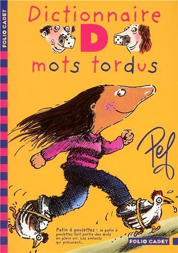 Les aventures de la famille Motordu. Dictionnaire d i.e. des mots tordus