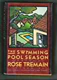 The Swimming Pool Season, Rose Tremain, 0671504649