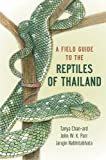 A Field Guide to the Reptiles of Thailand, Parr, John W. K., 0199736502