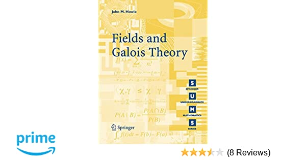 Fields And Galois Theory Springer Undergraduate Mathematics