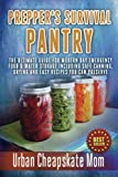 img - for Prepper's Survival Pantry: The Ultimate How To Guide For Modern Day Emergency Food & Water Storage Including Safe Canning, Drying And Easy Recipes You Can Preserve. book / textbook / text book