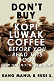 Don't Buy Kopi Luwak Coffee Before You Read This Book - How To Find The Real One