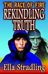 Rekindling Truth (The Race of Fire Book 3)